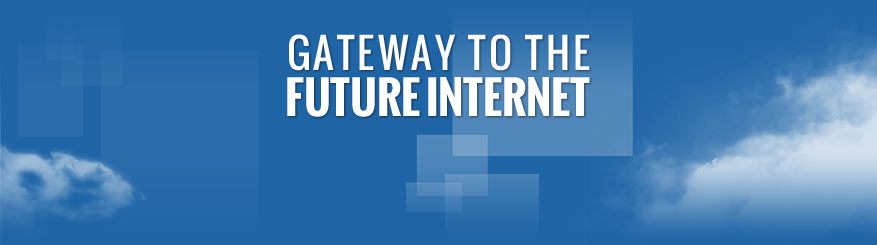 GATEWAY TO THE FUTURE INTERNET